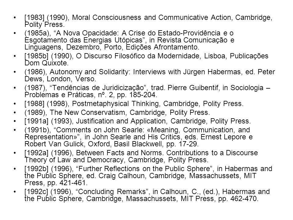 [1983] (1990), Moral Consciousness and Communicative Action, Cambridge, Polity Press.